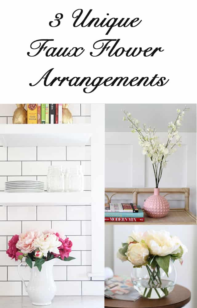 How To Use Stylish Faux Flowers At Home: Three Unique Arrangements