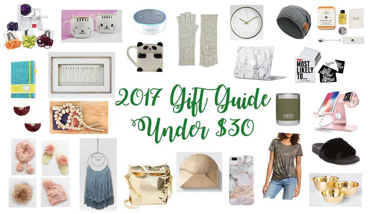 2017 Gift Guide    My Favorite Gifts Under $30